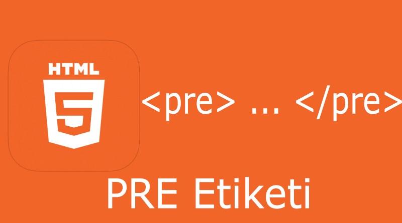 HTML PRE Etiketi