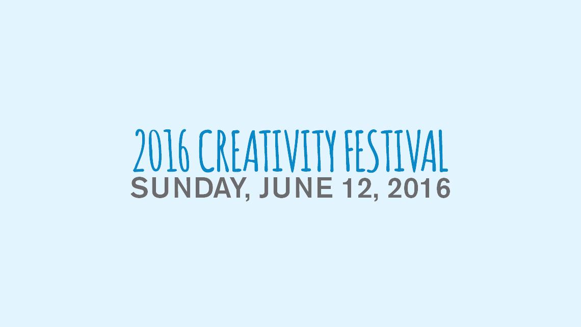 2016 Creativity Festival. Sunday, June 12, 2016.