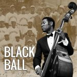 Black Ball. Photo of Marcus Shelby playing upright bass and historical photos of Louis Armstrong's Secret 9 baseball team.
