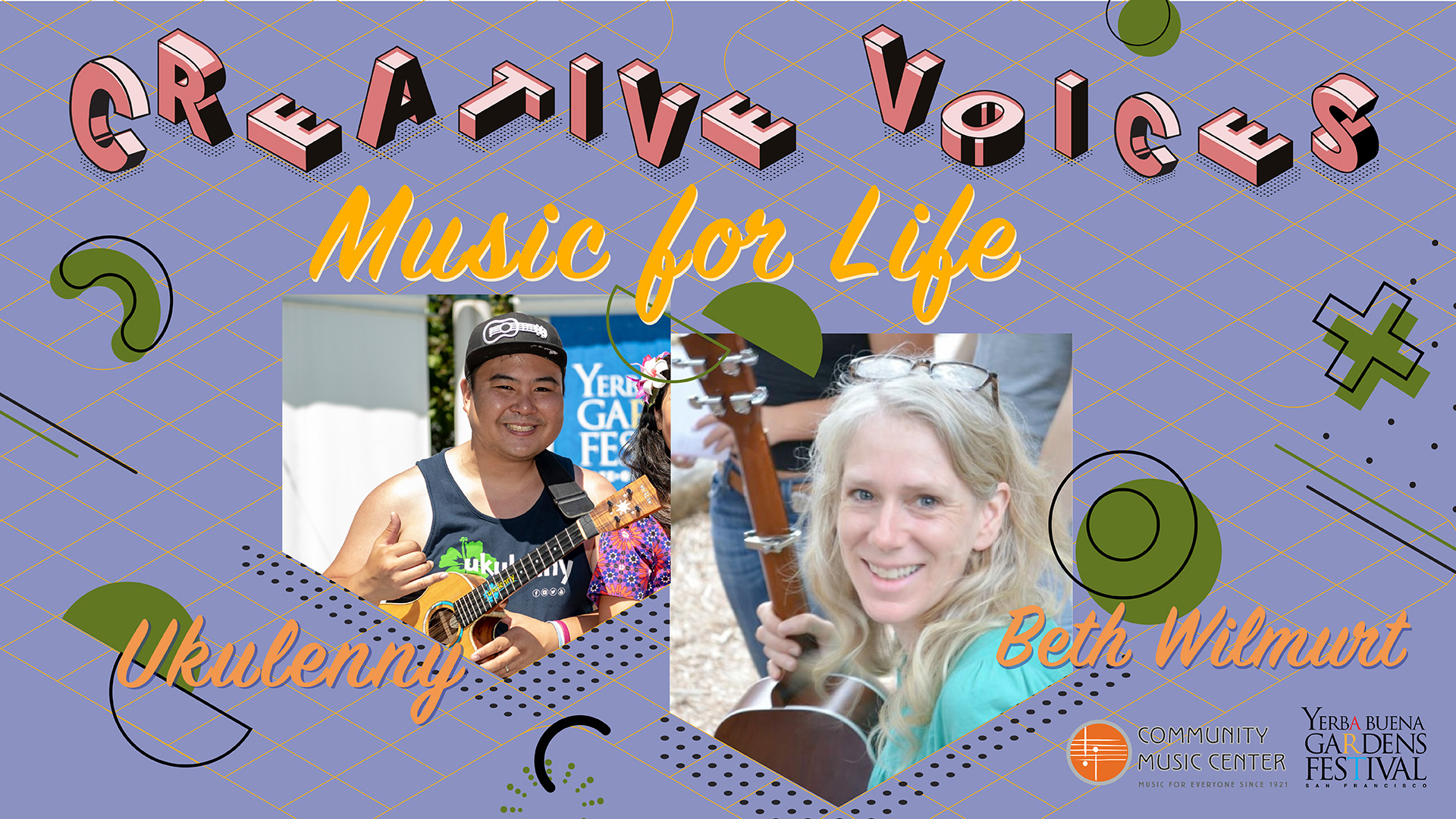 Creative Voices graphic featuring two photos. One photo is of Ukulenny smiling, holding a ukulele on one hand, and showing the shaka hand sign with the other.. The other photo shows Beth Wilmurt smiling, holding the neck of a guitar.