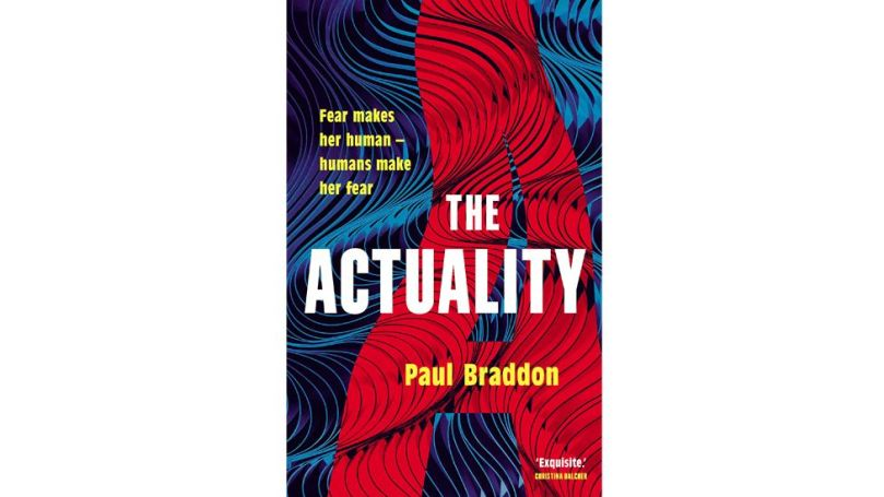 "The Actuality by Paul Braddon explores a future world from the viewpoint of Evie, an advanced ""Artificial Autonomous Being"" (Credit: Sandstone)"