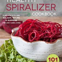 The Healthy Spiralizer Cookbook