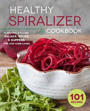 The Healthy Spiralizer Cookbook