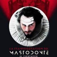 La Transfiguración del Mastodonte   Teatro Circo de Marte