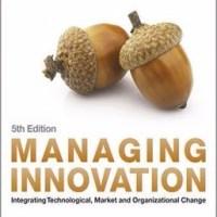 Managing Innovation: Integrating Technological, Market And Organization Change