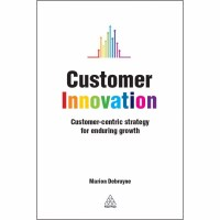 Customer Innovation - Cutomer-centric strategy for enduring growth