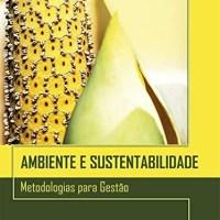 Ambiente e Sustentabilidade - Metodologias para Gestão