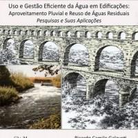 USO E GESTÃO EFICIENTE DA ÁGUA EM EDIFICAÇÕES: APROVEITAMENTO PLUVIAL E REUSO DE ÁGUAS RESIDUAIS -PESQUISAS E SUAS APLICAÇÕES