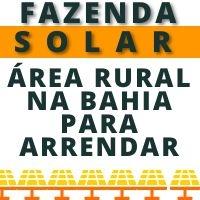 ARRENDAMENTO DE TERRA PARA USINA SOLAR NA BAHIA