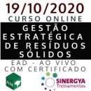 CURSO DE GESTÃO ESTRATÉGICA DE RESÍDUOS SÓLIDOS, EAD AO VIVO EM TEMPO REAL