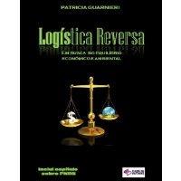 Logística Reversa - Em busca do equilíbrio econômico e ambiental