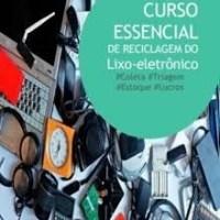 CURSO DE GERENCIAMENTO E RECICLAGEM DE SUCATA E LIXO ELETRÔNICO