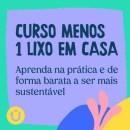 CURSO MENOS 1 LIXO EM CASA