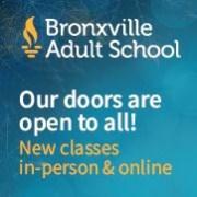 BRONXVILLE ADULT SCHOOL FALL REGISTRATION NOW OPEN!