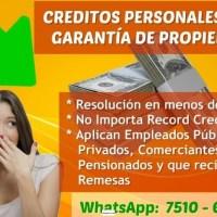 CREDITOS PERSONALES CON GARANTÍA HIPOTECARIA (DE PROPIEDAD)