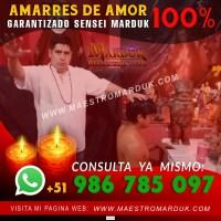 AMARRES DE AMOR  EN JULIACA MAESTRO MARDUK
