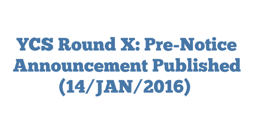 YCS Round X: Pre-Notice Announcement Published (14/JAN/2016)
