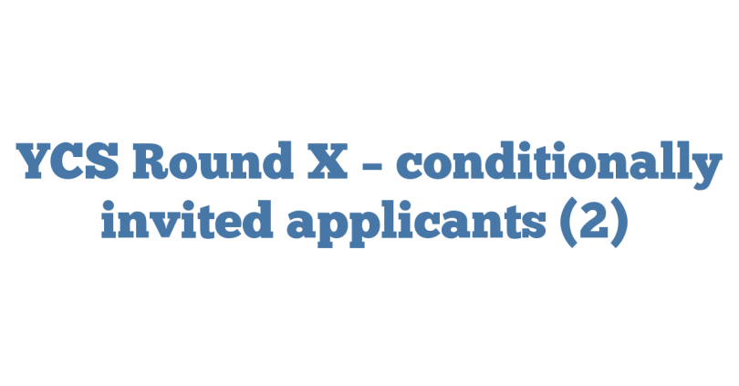 YCS Round X – conditionally invited applicants (2)