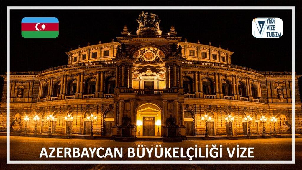 Büyükelçiliği Vize Azerbaycan