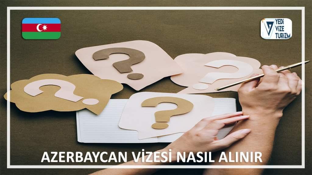 Vizesi Nasıl Alınır Azerbaycan