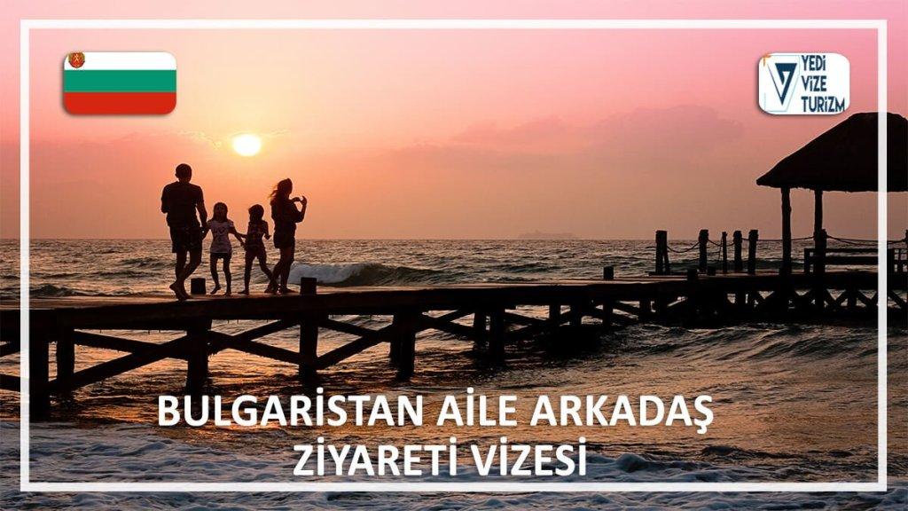 Aile Arkadaş Ziyareti Vizesi Bulgaristan