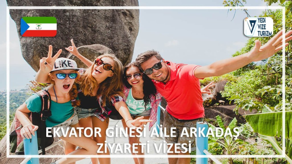 Aile Arkadaş Ziyareti Vizesi Ekvator Ginesi