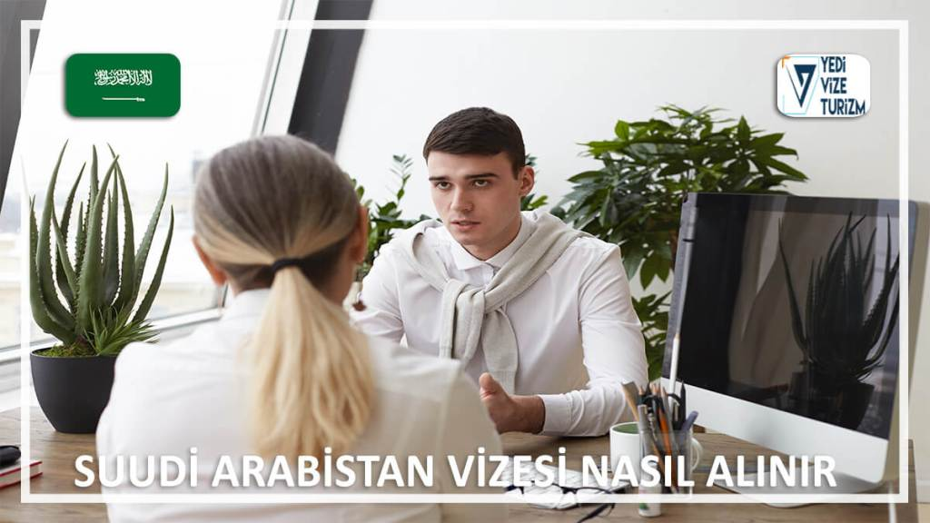 Vizesi Nasıl Alınır Suudi Arabistan