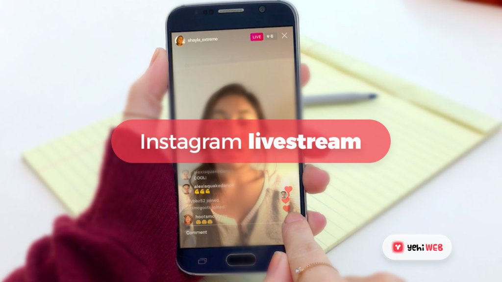 Instragram Livestream Features - Yehiweb