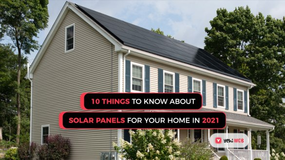 10 things to know about solar panels for your home in 2021 yehiweb