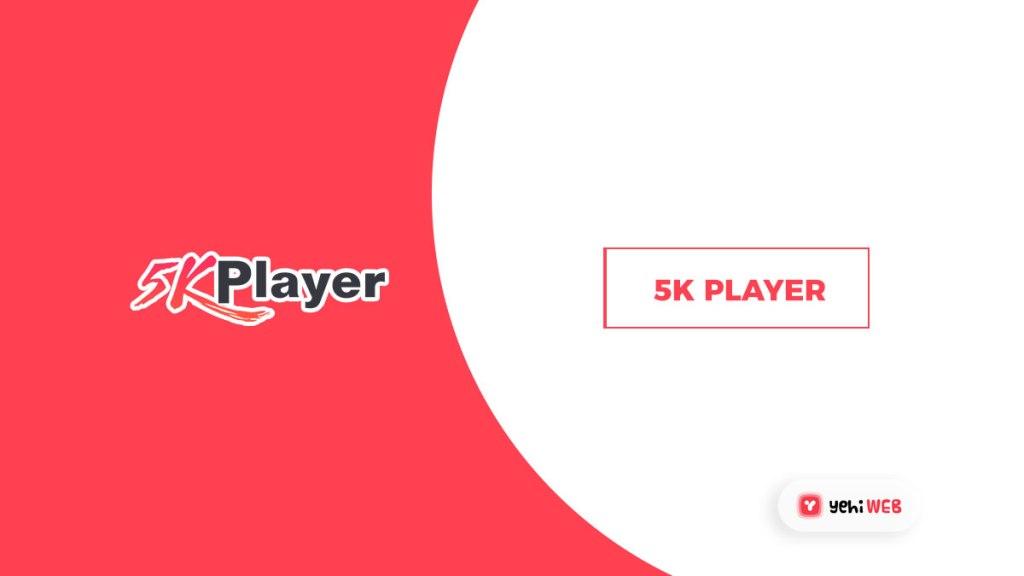 5K PLAYER youtube yehiweb