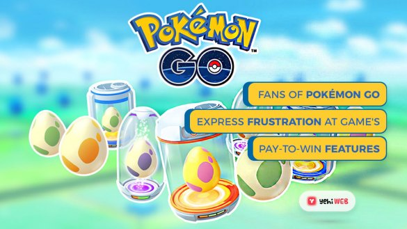 Fans Of Pokémon GO Express Frustration AtGame's Pay To Win Features Yehiweb
