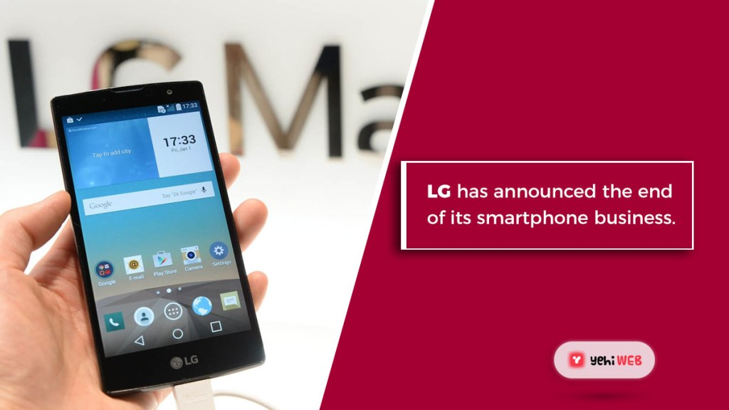 LG has announced the end of its smartphone yehiweb