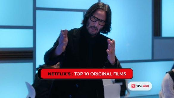 Netflix's Top 10 Original Films Yehiweb