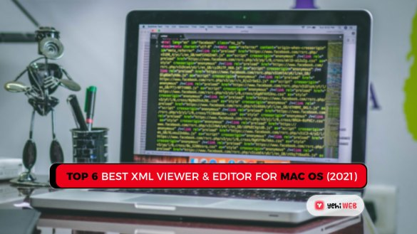 Top 6 Best XML Viewer Editor For Mac OS (2021) Yehiweb