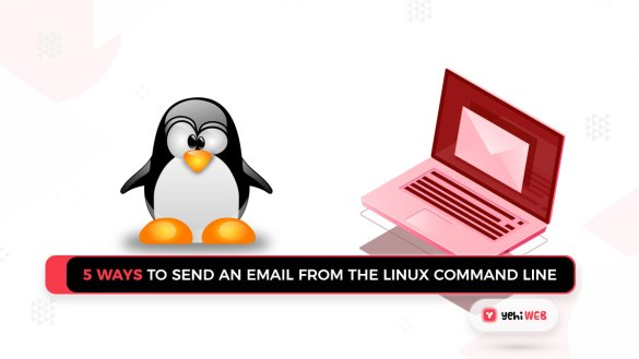 5 ways to SendAn email from the Linux Command Line Yehiweb