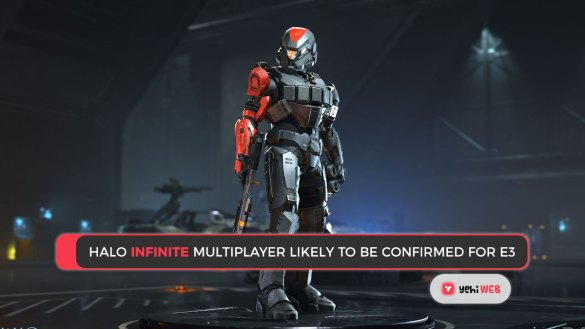 Halo Infinite Multiplayer Likely to Be Confirmed for E3 Yehiweb