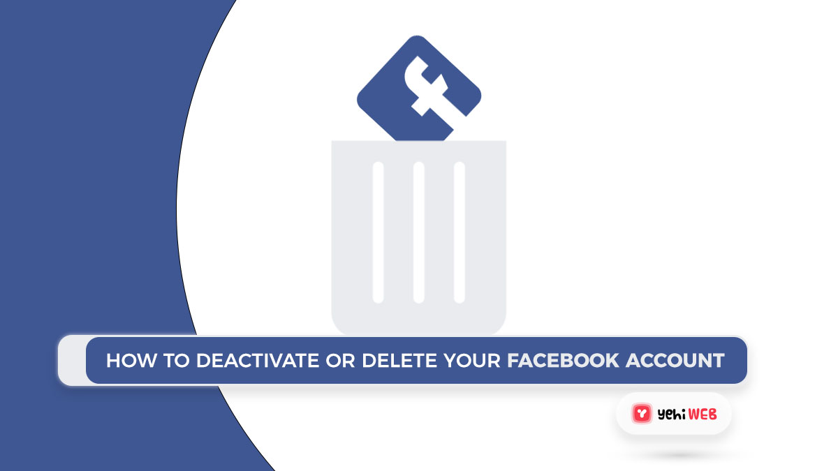 How to deactivate or delete your facebook account.[ Guide ]