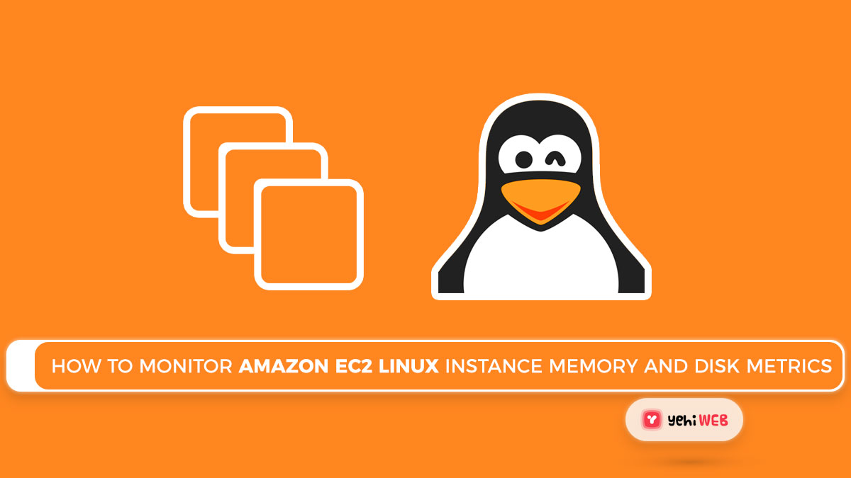How to Monitor Amazon EC2 Linux Instance Memory and Disk Metrics
