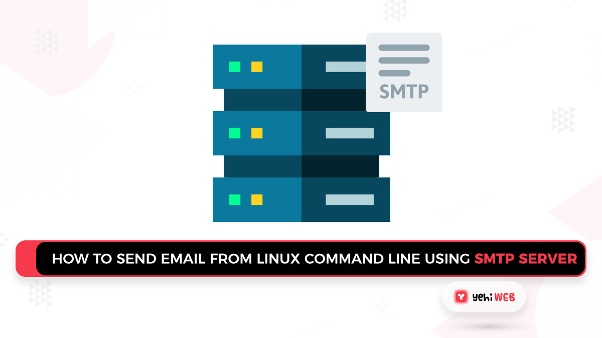 How to Send Email from the Linux Command Line Using an SMTP Server (with SSMTP) [ 4 Easy Steps ]