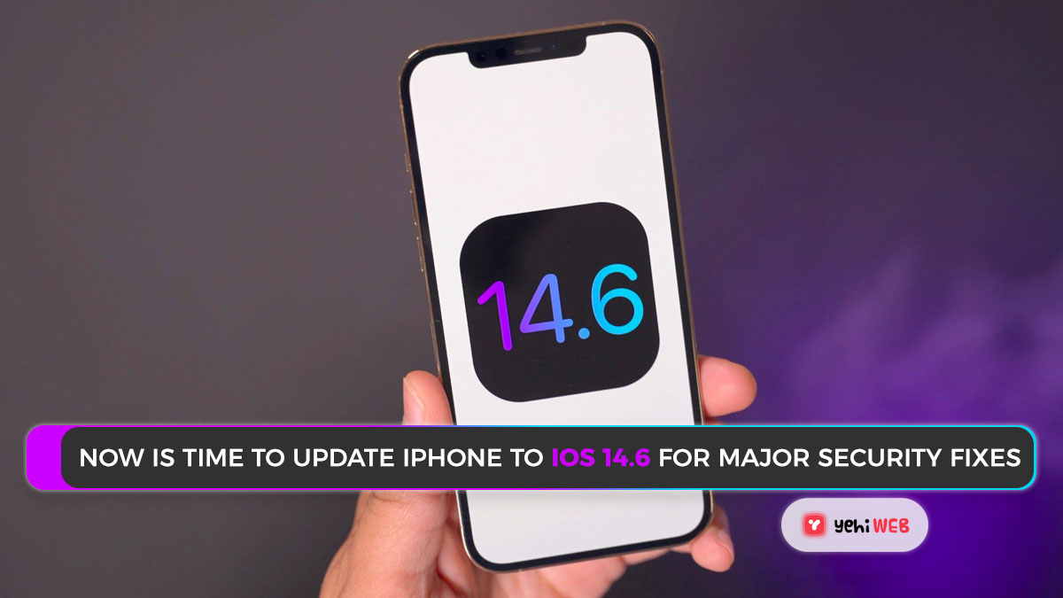 Now is the time to update your iPhone to iOS 14.6 for major security fixes