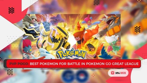 PVP PoGo Best Pokemon for Battle in Pokemon Go Great League game Yehiweb