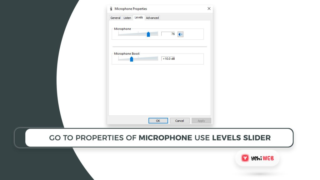 go to properties of microphone use levels slider Yehiweb