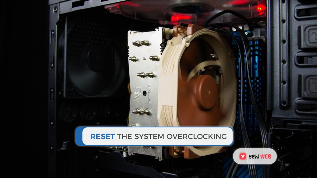 reset the System Overclocking yehiweb