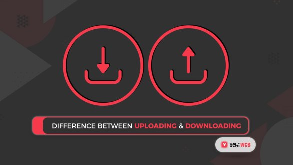 Difference Between Uploading and Downloading Yehiweb