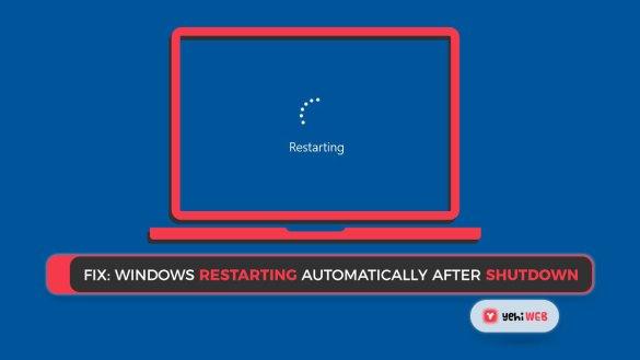 Fix Windows Restarting Automatically After Shutdown Yehiweb