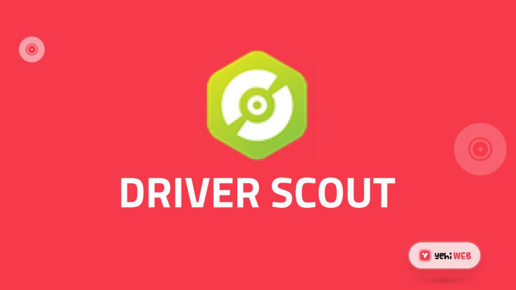 driver scout yehiweb