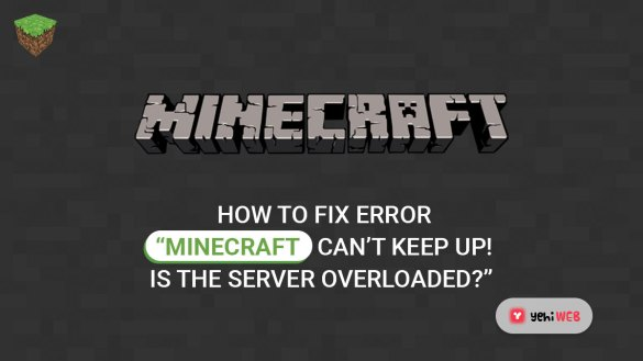 How to Fix Error Minecraft Can't Keep Up! Is the Server Overloaded yehiweb