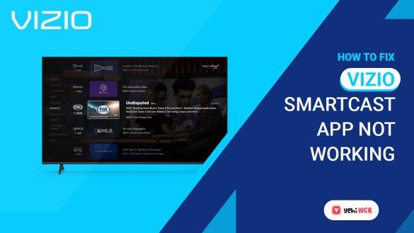 How to Fix Vizio Smartcast App Not Working yehiweb
