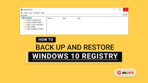 How to Back Up and Restore Windows 10 Registry yehiweb
