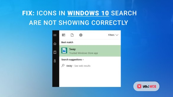 Fix Icons in Windows 10 Search are not showing correctly yehiweb